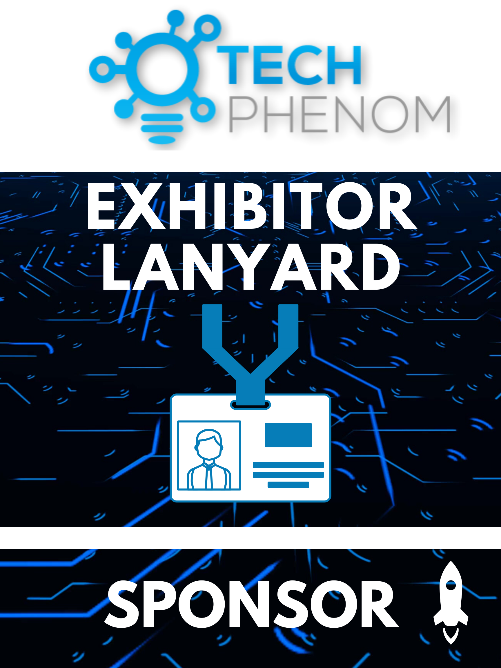 Tech Phenomenon Exhibitor Lanyard Sponsor